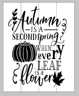 Autumn is a second spring 14x17