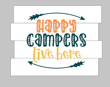 Happy campers live here staggered 14x17
