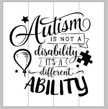 Autism is not a disability it's a different ability14x14