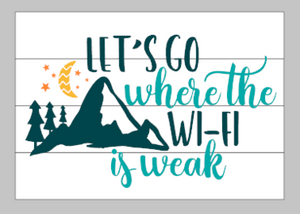 Let's go where the wi-fi is weak 14x20