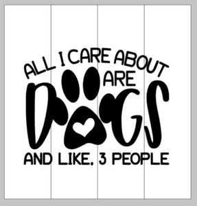 All I care about are dogs and like 3 people 14x14