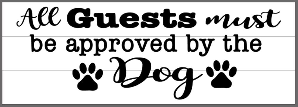 All guest must be approved by the Dog 10.5x30