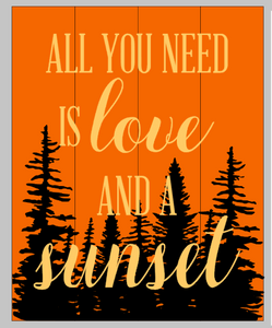 All you need is love and a sunset 14x17