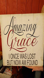 Amazing Grace I once was lost but now i'm found 14x17