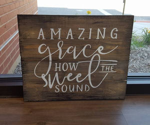 Amazing Grace how sweet the sound 14x17