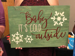 Baby its cold outside with snowflakes 14x20