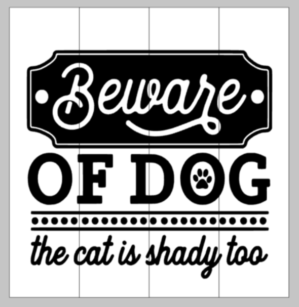 Beware of Dog the cat is shady too 14x14