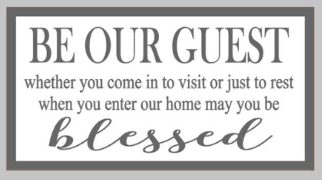 Oversized sign - Be our guest whether you comein to visit or just to rest