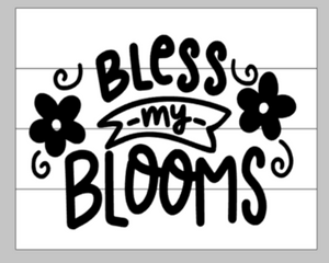 Bless my blooms 14x17