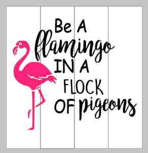 Be a flamingo in a flock of pigeons 14x14