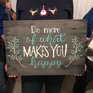 Do more of what makes you happy 14x20