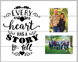 Every heart has a story to tell- with photos 14x17