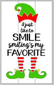I just like to smile- Smiling's my favorite 10.5x17
