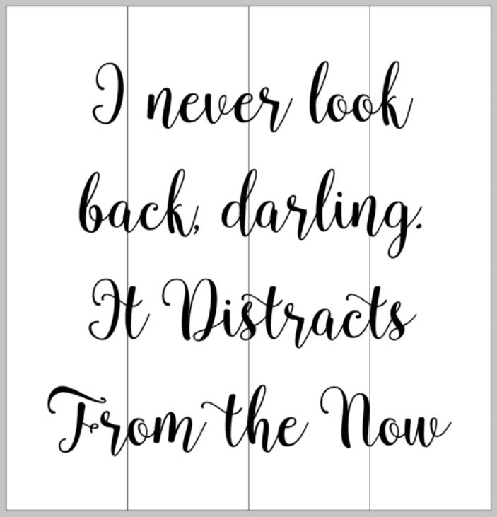 I never look back darling 14x14