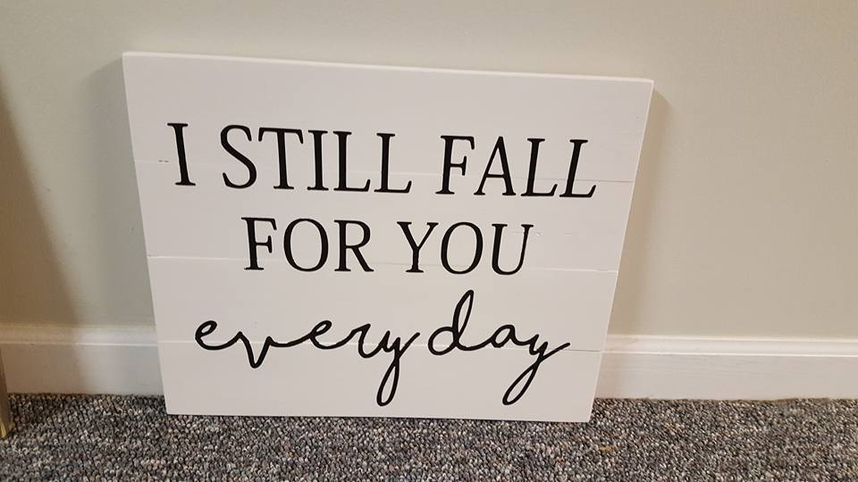 I still fall for you everyday 14x17