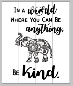 19869115d In a world where you can be anything, be kind- Mandala elephant 14x17 –  Pallets by deSIGN