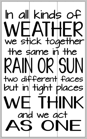 In all kinds of weather we stick together  10.5x17
