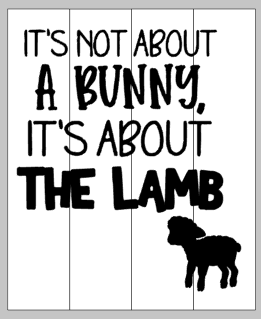 It's not about a bunny, it's about the lamb 14x17
