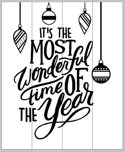It's the most wonderful time of the year with ornaments 14x17