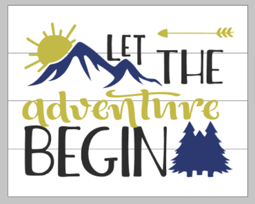 Let the adventure begin 14x17