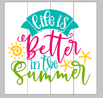 Life is better in the summer 14x14