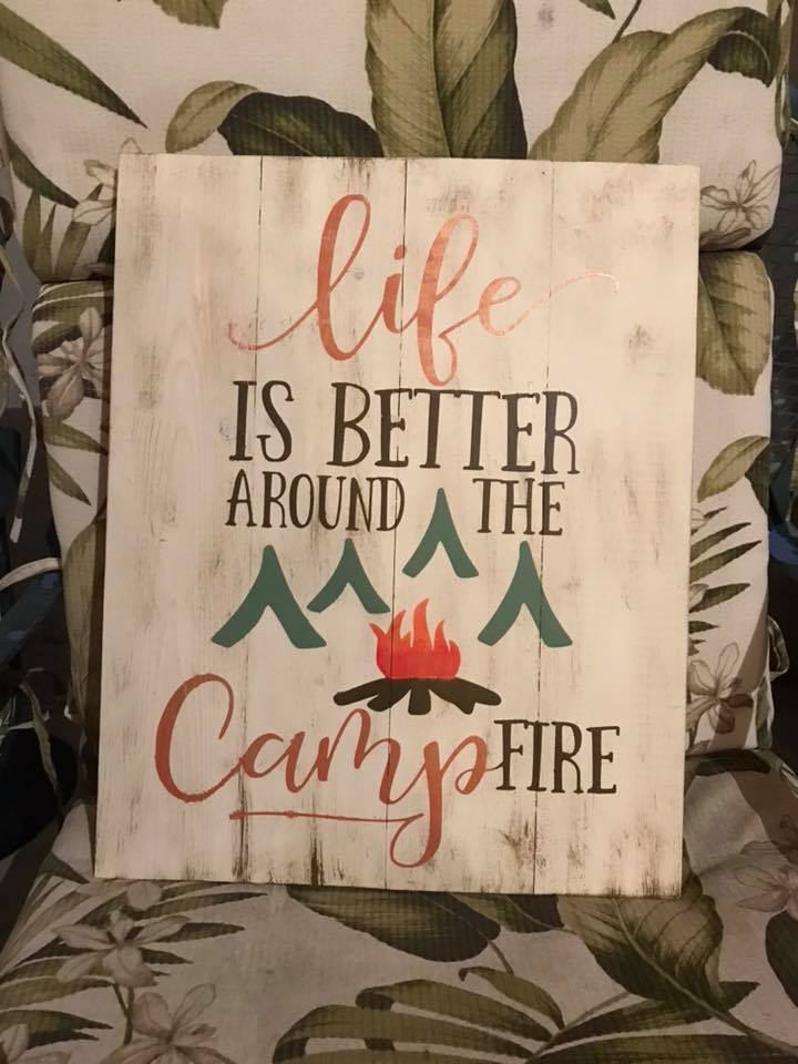 Life is better around the campfire 14x17