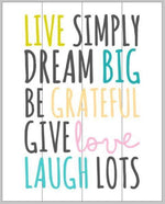 Live simply dream big be grateful give love laugh lots 14x17