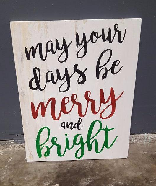 May your days be merry and bright 14x17