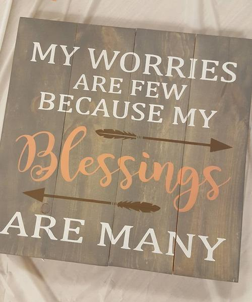 My worries are few because my blessings are many 14x14