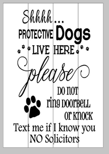 shh protective dogs live here 14x20