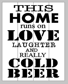 This home runs on love laughter and really cold beer 14x17