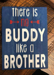 There is no buddy like a brother 10.5x14
