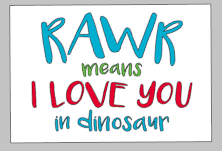 Valentines Day Tiles - Rawr means I love you in dinosaur