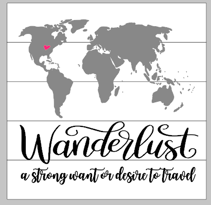 Wanderlust-A strong want or desire to travel 14x14