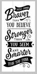 You are braver than you believe stronger than you seem and smarter than you think-autism 10.5x22