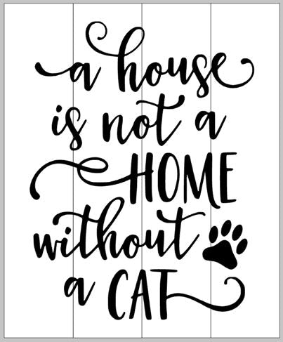 A house is not a home without a cat with 1 paw 10.5x14