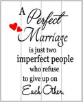A perfect marriage is just two imperfect people with 2 hearts 14x17