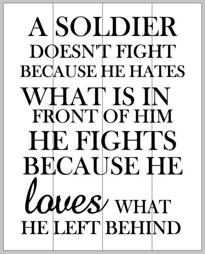 A soldier doesn't fight because he hates 14x17
