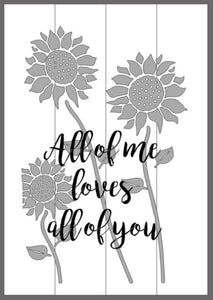 All of me loves all of you with sunflowers 14x20