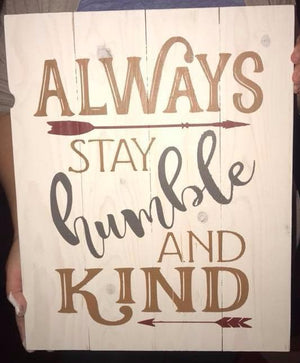 Always stay humble and kind with arrows 14x17