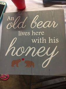An old bear lives with his honey 14x14