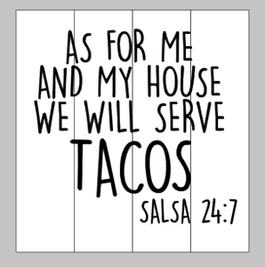 As For Me And My House We Will Serve Taco Salsa 14x14 Pallets By
