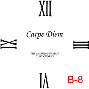 (B-8) Roman Numerals 12,3,6,9 insert Carpe Diem with family name and est date