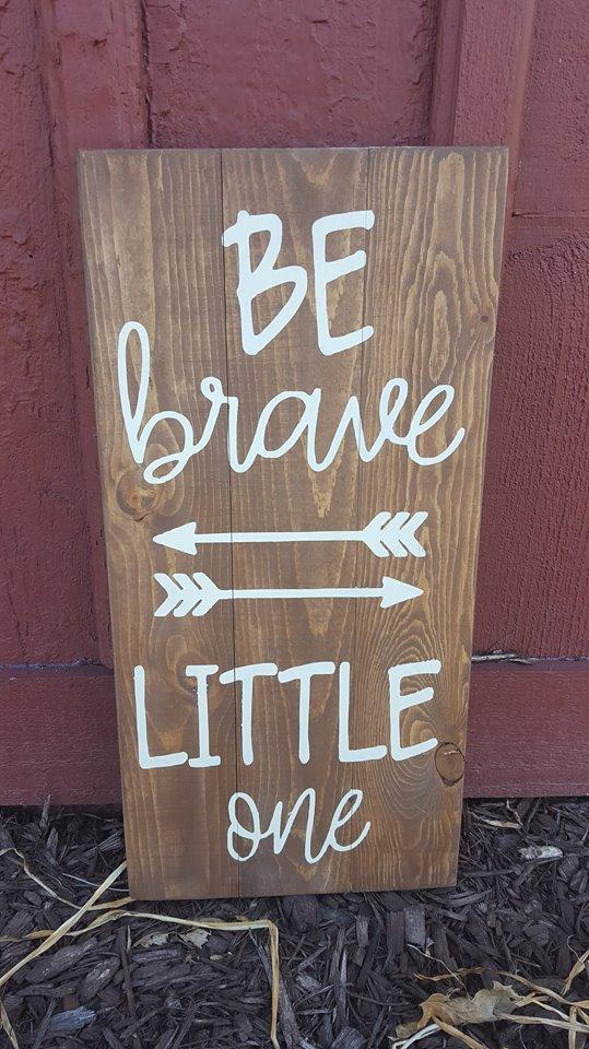 Be brave little one 10.5x22