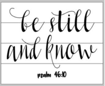 Be still and know that I am God  14x17