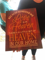 Because someone we love is in heaven 14x17
