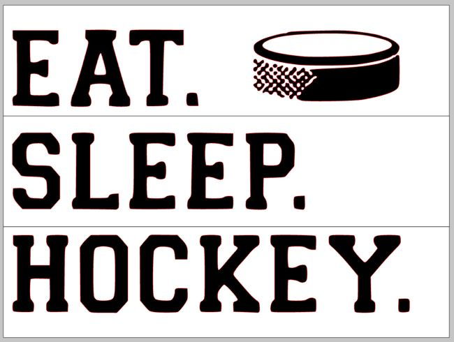 Eat Sleep Hockey 10.5x14
