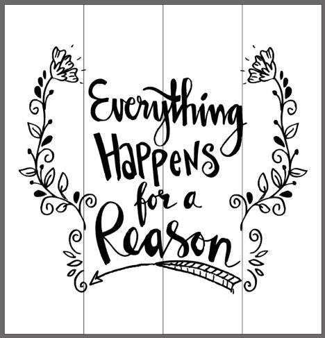 Everything happens for a reason 14x14