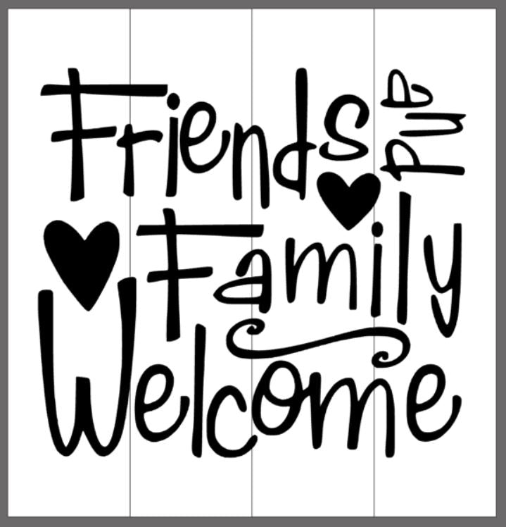 Friends and Family welcome 14x14