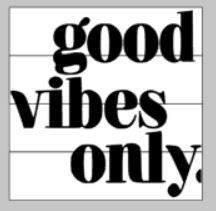 good vibes only 14x14
